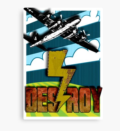 Destroy Canvas Print
