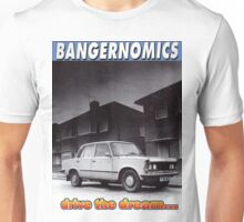 Bangernomics - Drive the Dream Unisex T-Shirt