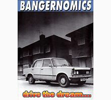 Bangernomics - Drive the Dream Unisex T-Shirt