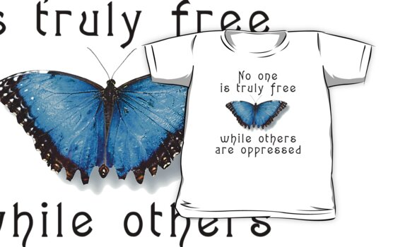 """Oppression """"No One Is Truely Be Free While Others Are Oppressed"""" by T-ShirtsGifts"""