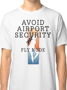 "Women's ""Avoid Airport Security - Fly Nude"" Classic T-Shirt"