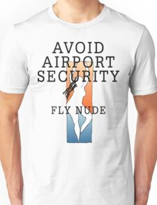 """Women's """"Avoid Airport Security - Fly Nude"""" Unisex T-Shirt"""