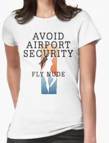 """Women's """"Avoid Airport Security - Fly Nude"""" T-Shirt"""