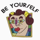 "Funny Women's ""Be Yourself"" by T-ShirtsGifts"