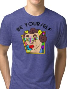"""Funny Women's """"Be Yourself"""" Tri-blend T-Shirt"""
