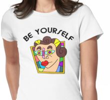 "Funny Women's ""Be Yourself"" Womens Fitted T-Shirt"