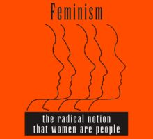 """Feminism """"The Radical Notion That Women Are People"""" T-Shirt Kids Clothes"""