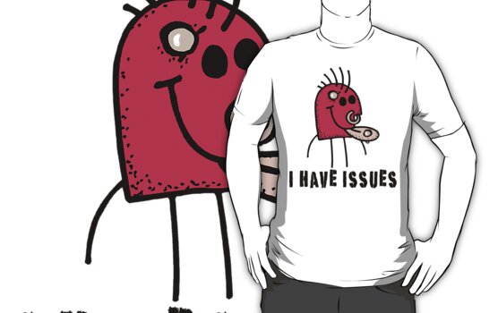 "Humorous ""I Have Issues"" T-Shirt by T-ShirtsGifts"