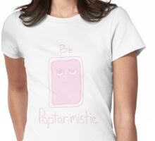 Be Poptar-mistic! Womens Fitted T-Shirt