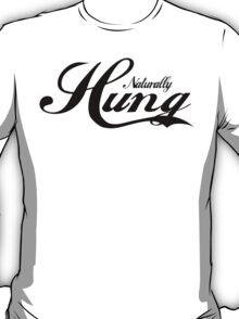 "Funny Men's ""Naturally Hung"" T-Shirt"