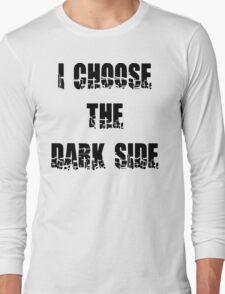 "Funny ""I Choose The Dark Side"" Long Sleeve T-Shirt"