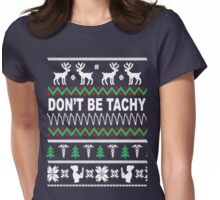 DON'T BE TACHY Womens Fitted T-Shirt