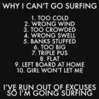 Why I can't go surfing - White Text by najeroux