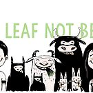 Eat Leaf Not Beef! by captainblue