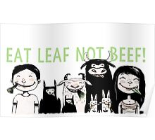 Eat Leaf Not Beef! Poster