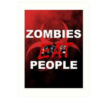 Zombies Eat People Art Print
