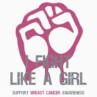 Fight Like A Girl Breast Cancer Awareness by Sarah  Eldred