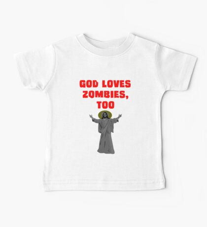 God Loves Zombies, Too. Baby Tee