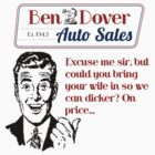 Ben Dover Auto Sales Dicker by Sarah  Eldred