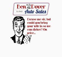 Ben Dover Auto Sales Dicker Unisex T-Shirt