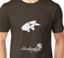 Medicated.  Unisex T-Shirt