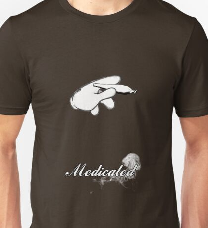 Medicated.  Unisex T-Shirt