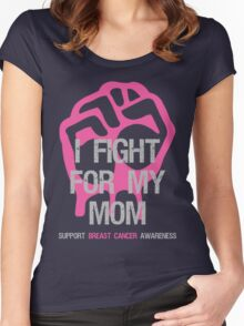 I Fight Breast Cancer Awareness - Mom Women's Fitted Scoop T-Shirt