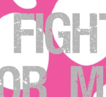 I Fight Breast Cancer Awareness - Mom Sticker
