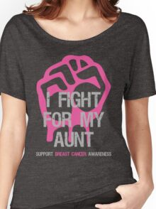 I Fight Breast Cancer Awareness - Aunt Women's Relaxed Fit T-Shirt