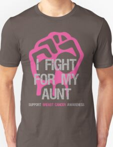 I Fight Breast Cancer Awareness - Aunt Unisex T-Shirt
