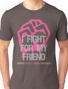 I Fight Breast Cancer Awareness - Friend Unisex T-Shirt