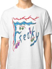 Freaky  Classic T-Shirt