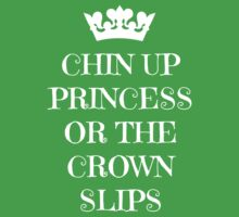 Chin Up Princess Or The Crown Slips Baby Tee