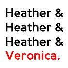 Heathers by darrenbowie