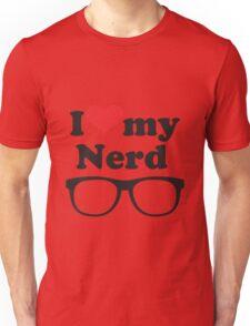 I love my nerd Unisex T-Shirt