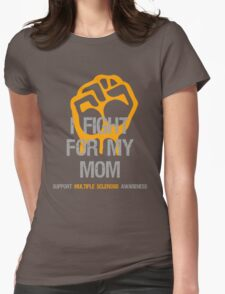I Fight Multiple Sclerosis MS Awareness - Mom Womens Fitted T-Shirt