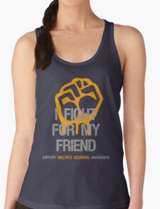 I Fight Multiple Sclerosis MS Awareness - Friend Women's Tank Top