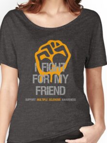 I Fight Multiple Sclerosis MS Awareness - Friend Women's Relaxed Fit T-Shirt