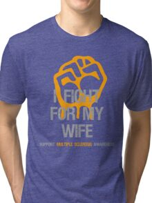 I Fight Multiple Sclerosis MS Awareness - Wife Tri-blend T-Shirt