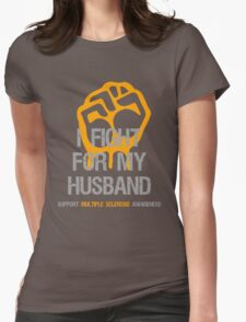I Fight Multiple Sclerosis MS Awareness - Husband Womens Fitted T-Shirt