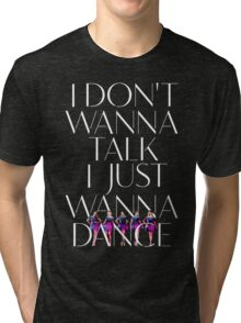 Girls Aloud - I Don't Wanna Talk I Just Wanna Dance - White w/ Image t-shirt/sticker Tri-blend T-Shirt