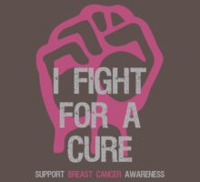 Breast Cancer Awareness I Fight For Cure by Sarah  Eldred