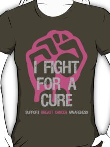 Breast Cancer Awareness I Fight For Cure T-Shirt