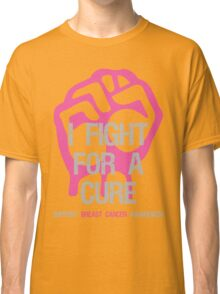 Breast Cancer Awareness I Fight For Cure Classic T-Shirt