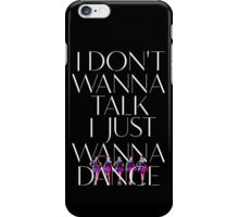 Girls Aloud - I Don't Wanna Talk I Just Wanna Dance - White w/ Image t-shirt/sticker iPhone Case/Skin
