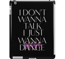 Girls Aloud - I Don't Wanna Talk I Just Wanna Dance - White w/ Image t-shirt/sticker iPad Case/Skin