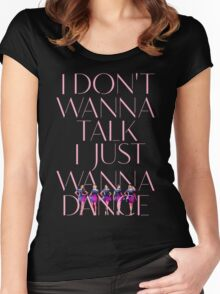 Girls Aloud - I Don't Wanna Talk I Just Wanna Dance - Pink w/ Image t-shirt/sticker  Women's Fitted Scoop T-Shirt