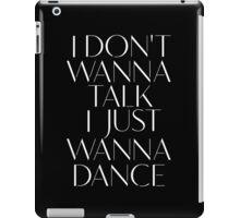 Girls Aloud - I Don't Wanna Talk I Just Wanna Dance - White lyrics iPad Case/Skin
