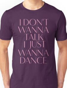 Girls Aloud - I Don't Wanna Talk I Just Wanna Dance - Pink lyrics  Unisex T-Shirt