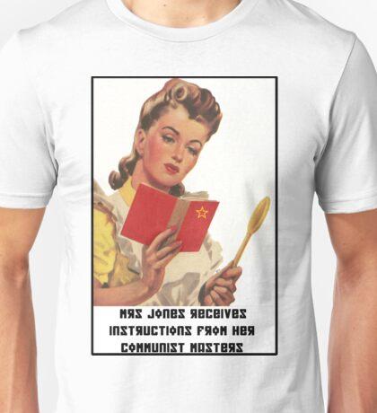 Mrs Jones Receives Instructions From Her Communist Masters Unisex T-Shirt